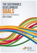 The sustainable Development Goals. What local governments Need to know