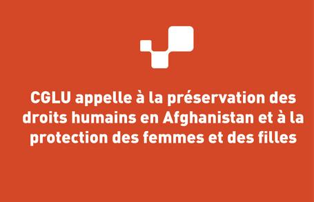 CGLU appelle à la préservation des droits humains en Afghanistan et à la protection des femmes et des filles