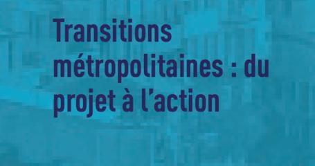 Cycle de séminaires de haut niveau  «Transitions métropolitaines: du projet à l'action»