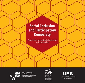 """Social Inclusion and Participatory Democracy. From the conceptual discussion to the local action"""