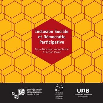 Inclusion Sociale et Démocratie Participative. De la discussion conceptuelle à l'action locale »
