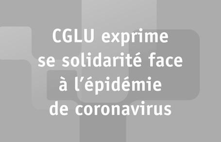 CGLU exprime sa solidarité face à l'épidémie de coronavirus