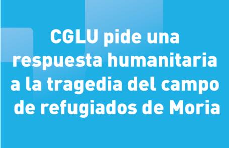 CGLU pide una respuesta humanitaria a la tragedia del campo de refugiados de Moria