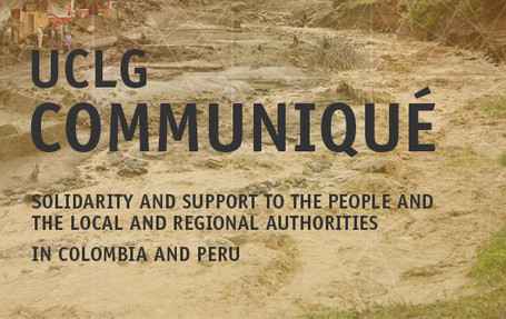 Solidarity and support to the people and the local and regional authorities in Colombia and Peru
