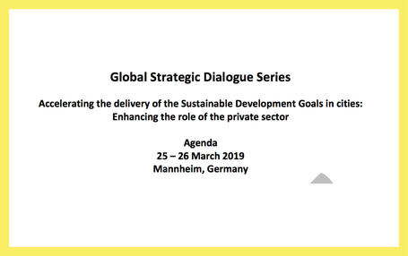 Global Strategic Dialogue Series  [ Accelerating the delivery of the SDGs in cities: Enhancing the role of the private sector ]