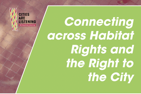 Connecting across Habitat Rights and the Right to the City