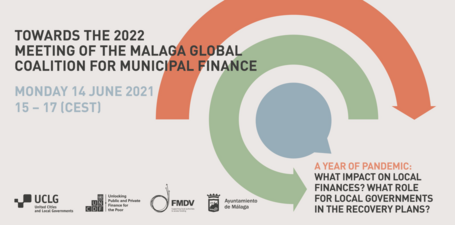 Towards the 2022 Meeting of the Malaga Global Coalition for Municipal Finance