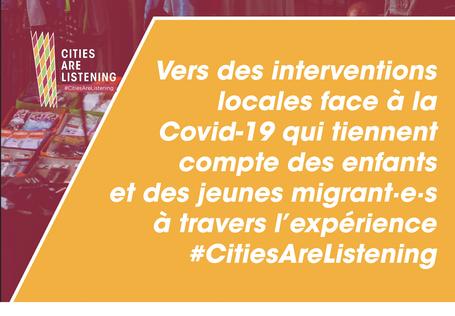 Vers des interventions locales face à la Covid-19 qui tiennent compte des enfants et des jeunes migrant·e·s à travers l'expérience #CitiesAreListening