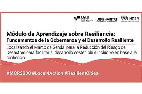 Los Nuevos Módulos de Aprendizaje de Resiliencia se centran en el papel clave de la gobernanza local para la RRD y la Creación de Resiliencia