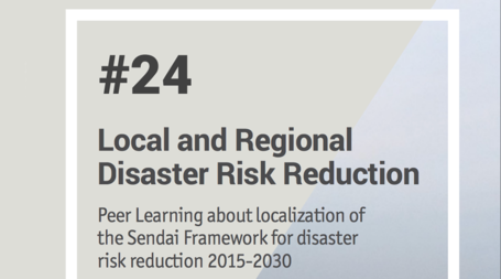 Launch of the Peer Learning Note 24 on Local and Regional Disaster Risk Reduction