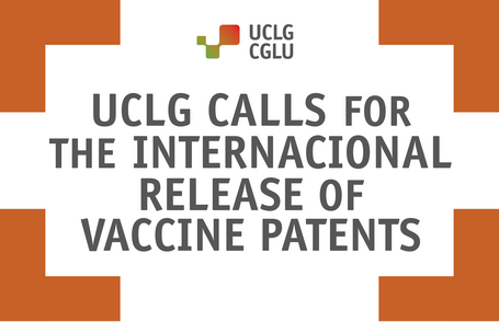 UCLG calls for the international release of vaccine patents