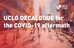 UCLG Decalogue for the COVID-19 aftermath