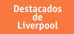 destacados de Liverpool