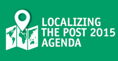 Localizing the Post 2015 Agenda