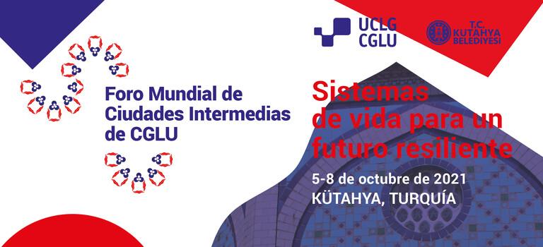 Únanse al Foro mundial de ciudades intermedias de CGLU