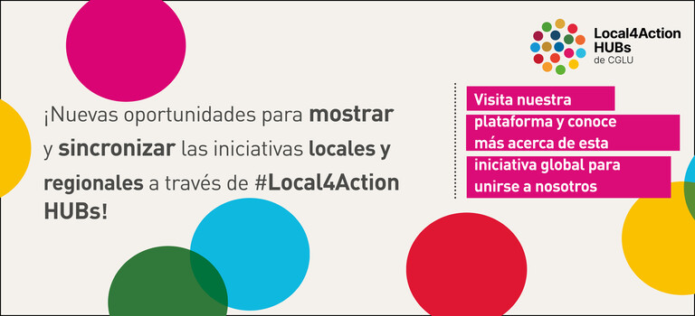 ¡Nuevas oportunidades para mostrar y sincronizar iniciativas locales sobre sostenibilidad a través de nuestra iniciativa Local4Action HUBs!