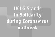 UCLG stands in Solidarity during Coronavirus Outbreak