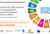 """¡Abierta la inscripción a la Formación online de Formadores: """"Localizar los ODS a través de la Cooperación Descentralizada en América Latina""""! Postulaciones hasta el 13 de septiembre. Logos UCLG, CGLU, Platforma, UN-habitat, UNPD, Mercociudades, Comisión Europea y SIDA"""