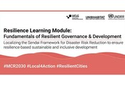 New Resilience Learning Module focuses on key role of local governance for DRR and Resilience Building