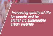 Increasing quality of life for people  and for planet via sustainable urban mobility